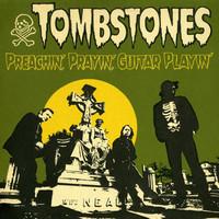 Tombstones (psychobilly): Preachin', Prayin', Guitar Playin'