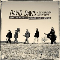 David Davis & The Warrior River Boys: Didn't He Ramble: Songs of Charlie Poole