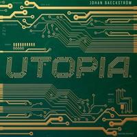 Baeckström, Johan: Utopia