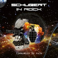 Schubert In Rock: Commander of Pain