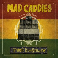 Mad Caddies: Punk rocksteady