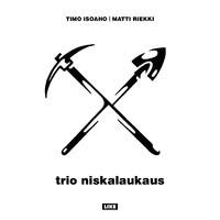 Isoaho, Timo: Trio Niskalaukaus