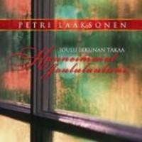 Laaksonen, Petri: Joulu ikkunan takaa - Kauneimmat joululauluni