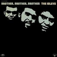 Isley Brothers: Brother, brother, brother