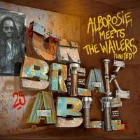 Alborosie: Meets the wailers united - unbreakable