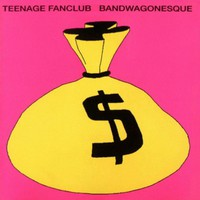 Teenage Fanclub : Bandwagonesque