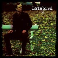 Latebird: Latebird