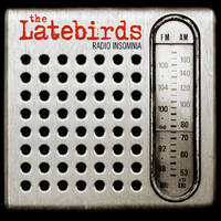 Latebirds: Radio insomnia