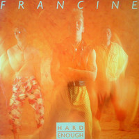 Francine : Hard Enough