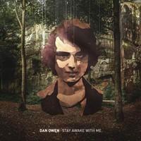 Owen, Dan: Stay Awake With Me