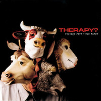 Therapy?: Suicide Pact - You First