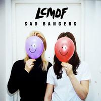 LCMDF: Sad Bangers