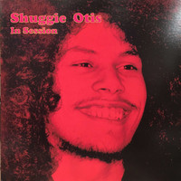 Otis, Shuggie: In Session