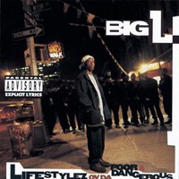 Big L: Lifestylez Ov Da Poor and Dangerous