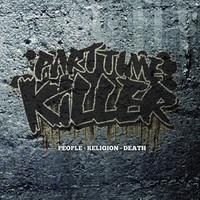 Part Time Killer : People, Religion, Death