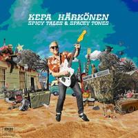 Härkönen, Kepa: Spicy Tales & Spacey Tones