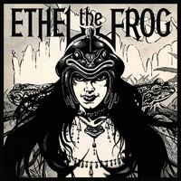 Ethel The Frog: Ethel The Frog