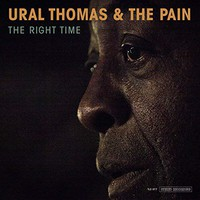 Ural Thomas & The Pain: The Right Time