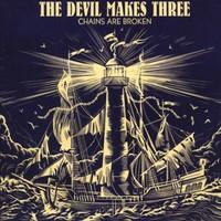 Devil Makes Three: Chains Are Broken