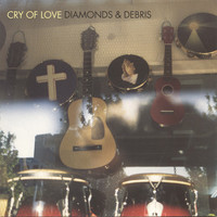 Cry Of Love: Diamonds & Debris