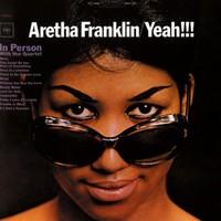 Franklin, Aretha: Yeah!!!