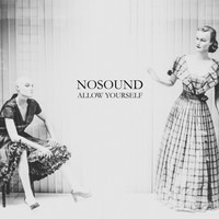 Nosound: Allow yourself
