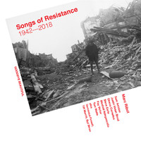 Ribot, Marc: Songs of Resistance - 1942-2018