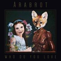 Årabrot: Who Do You Love