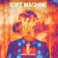 Soft Machine: Hidden Details