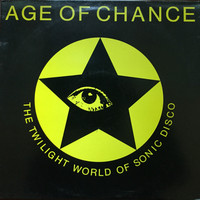 Age Of Chance: The Twilight World Of Sonic Disco
