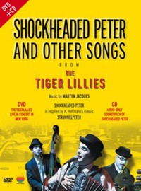 Tiger Lillies: Shockheaded peter and other songs from The Tiger Lillies / Live in New York