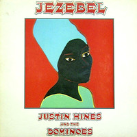 Justin Hines And The Dominoes : Jezebel