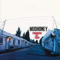 Mudhoney: Tomorrow hit today