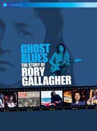 Gallagher, Rory: Ghost Blues/ the Story of..