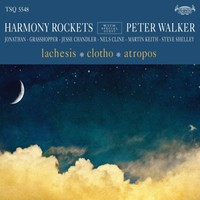 Harmony Rockets With Special Guest Peter Walker: Lachesis / clotho / atropos