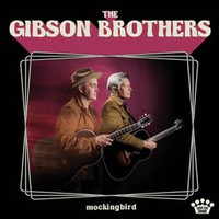 Gibson Brothers: Mockingbird