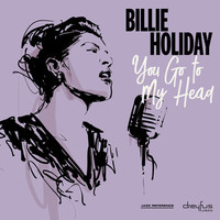 Holiday, Billie: You go to my head