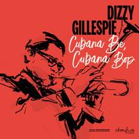 Gillespie, Dizzy: Cubana be, cubana bop