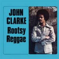 Clarke, John: Rootsy reggae