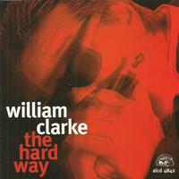 Clarke, William: Hard Way