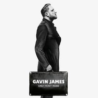 James, Gavin: Only ticket home