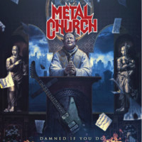 Metal Church: Damned if you do