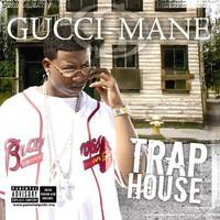 Gucci Mane: Trap house