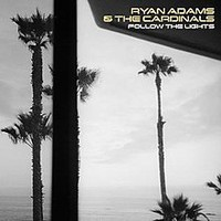 Adams, Ryan: Follow the lights