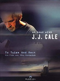 Cale, J.J.: To Tulsa and Back - On Tour With J.J. Cale