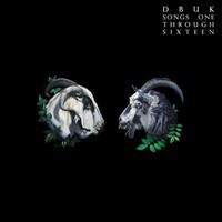 Dbuk: Songs One Through Sixteen