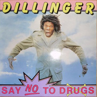Dillinger: Say No To Drugs