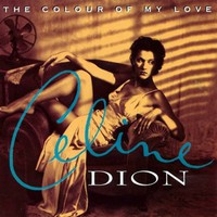 Dion, Celine : Colour of my love