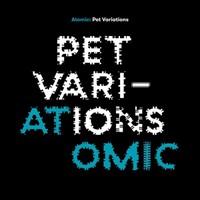 Atomic: Pet variations