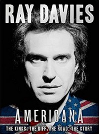 Davies, Ray: Americana. the kinks. the riff. the road. the story